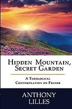 Hidden Mountain, Secret Garden: A Theological Contemplation on Prayer