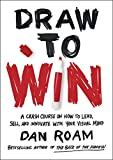 Draw to Win: A Crash Course on How to Lead, Sell, and Innovate With Your Visual Mind (English Edition)