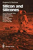 Silicon and Silicones: About Stone-age Tools, Antique Pottery, Modern Ceramics, Computers, Space Materials and How They All Got That Way