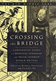 Crossing the Bridge: Comparative Essays on Medieval European and Heian Japanese Women Writers (New Middle Ages)...