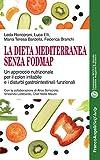 La Dieta mediterranea senza FODMAP: Un approccio nutrizionale per il colon irritabile e i disturbi gastrointestinali funzionali