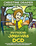 My Friend Josh has DCD: A Picture Book to Help Your Child Understand Developmental Coordination Disorder.
