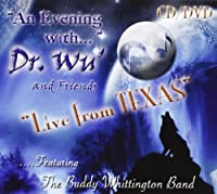 Evening With Dr. Wu' & Friends: Live from Texas