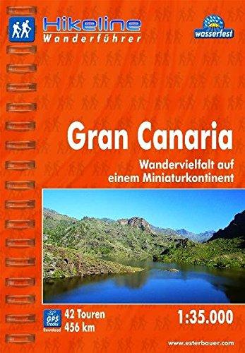 Hikeline Wanderführer Gran Canaria. Wandervielfalt wie auf einem eigenen Kontinent. 1 : 35 000, 456 km, wasserfest, GPS Track zum Download