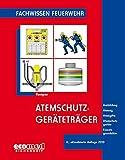 """Atemschutz: Atemschutzgeräteträger: Ausbildung - Atmung - Atemgifte - Atemschutzgeräte - Einsatzgrundsätze: Ausbildung. Atmung. ... Anforderungen der neuen FwDV 7 """"Atemschutz"""""""