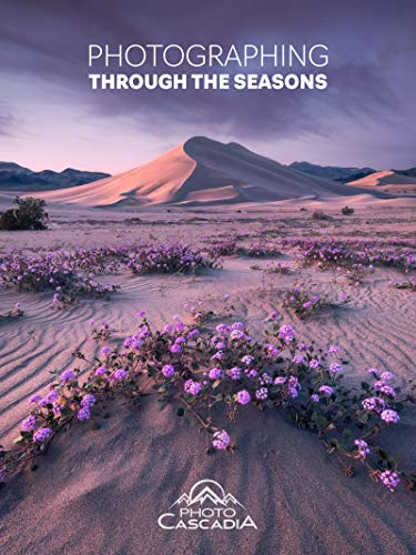 Photographing Through The Seasons: Best Places to Photograph Each Season in the Western United States (English Edition)