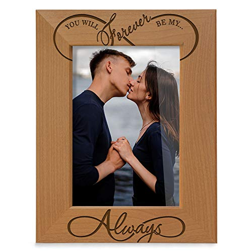 KATE POSH - You Will Forever be My Always, Infinity Sign Decor. Engraved Natural Wood Picture Frame - Wedding Gifts, Engagement Gifts for Couples, 5th Anniversary for her for him (4x6-Vertical)