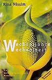 Wechseljahre Wechselzeit. Ein naturheilkundliches Handbuch - Rina Nissim