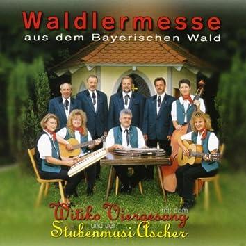 Waldlermesse aus dem Bayerischen Wald