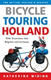 Bicycle Touring Holland: With Excursions Into Neighboring Belgium and Germany (Cycling Resources series)