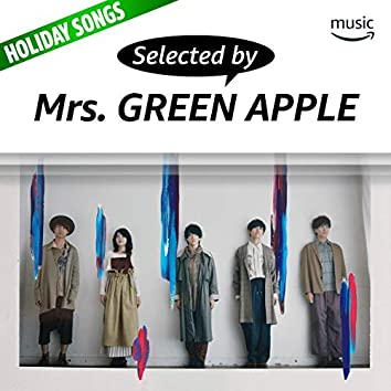 Selected by Mrs. GREEN APPLE