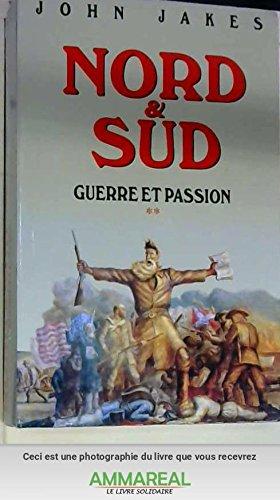 Guerre et passion (Nord et Sud.)