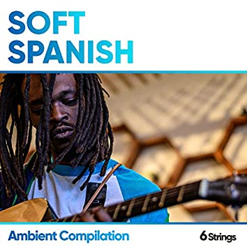 Soft Spanish Ambient Compilation