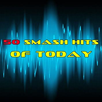 50 Smash Hits Of Today