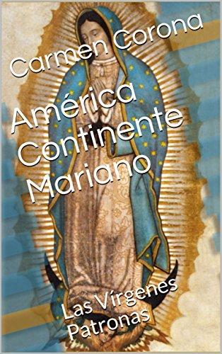 América Continente Mariano: Las Vírgenes Patronas