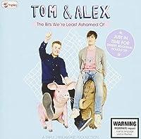 Triple J Tom & Alex-the Bits Were Least Ashamed O