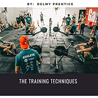 The Training Techniques                   By:                                                                                                                                 Delmy Prentice                               Narrated by:                                                                                                                                 Derik Hendrickson                      Length: 16 mins     Not rated yet     Overall 0.0
