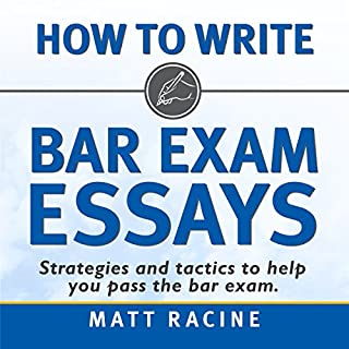 How to Write Bar Exam Essays: Strategies and Tactics to Help You Pass the Bar Exam cover art