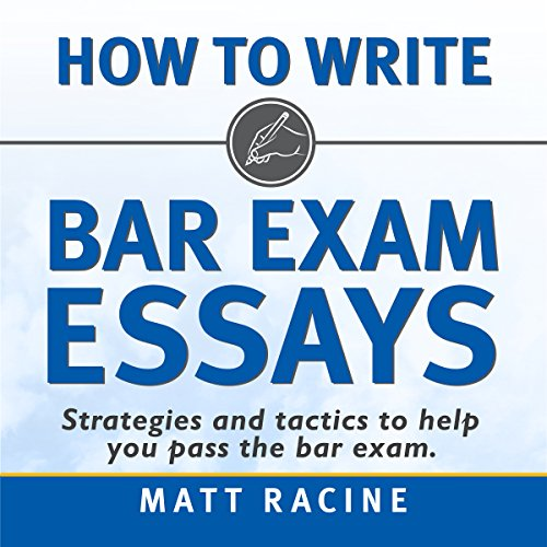 How to Write Bar Exam Essays: Strategies and Tactics to Help You Pass the Bar Exam audiobook cover art