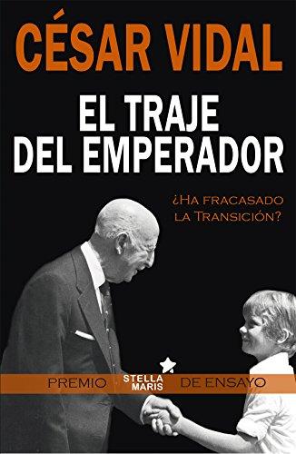 El traje del emperador eBook: Vidal, César: Amazon.es: Tienda Kindle