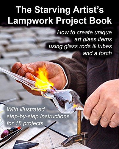 Compare Textbook Prices for The Starving Artist's Lampwork Project Book: How to create unique art glass items using glass rods & tubes and a torch  ISBN 9781484846070 by Studio, Fledgling,Cumbow, John R