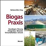 Biogas-Praxis: Grundlagen, Planung, Anlagenbau, Beispiele, Wirtschaftlichkeit, Umwelt von Barbara Eder (Herausgeber, Autor), Andreas Krieg (5. Mai 2012) Gebundene Ausgabe -