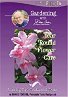 Baker, Jerry: Year Round Flower Care [DVD]