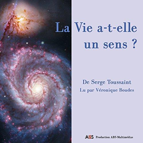 La vie a-t-elle un sens ? audiobook cover art