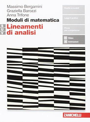 Moduli di matematica. Modulo S-U-V. Lineamenti di analisi. Per il biennio del Liceo tecnico. Con e-book