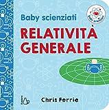 Relatività generale. Baby scienziati