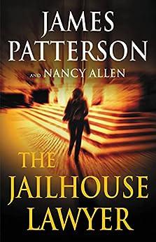 The Jailhouse Lawyer by [James Patterson, Nancy Allen]