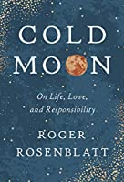 Cold Moon: On Life, Love, and Responsibility