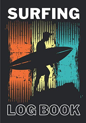 Surfing Log Book: Daily Surf Journal for Surfer | Keep Track and Review All Details About Your Surfs Session | Record Date, Time, Weather, Air, Water ... More on 100 detailed Sheets | Surfers Gift