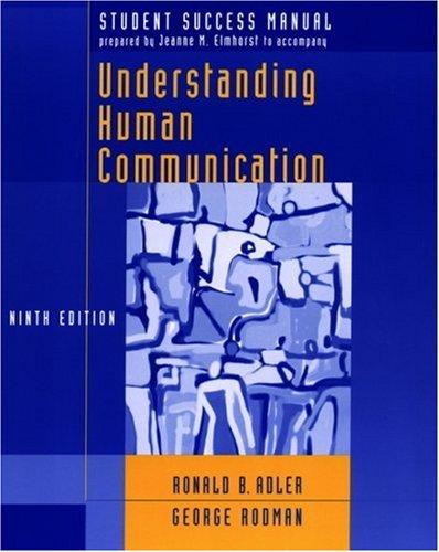 Student Success Manual to accompany Understanding Human Communication, Ninth Edition