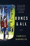 Image of Bones & All: A Novel