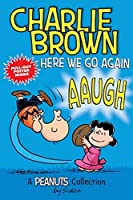 Charlie Brown: Here We Go Again  (PEANUTS AMP! Series Book 7): A PEANUTS Collection (Volume 7) (Peanuts Kids)
