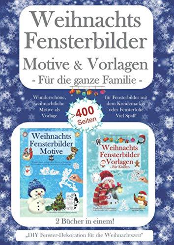 Weihnachts Fensterbilder Motive & Vorlagen für die ganze Familie.: Wunderschöne, weihnachtliche Motive als Vorlage für Fensterbilder mit dem ... DIY Fenster-Dekoration für die Weihnachtszeit