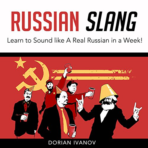 Russian Slang: Learn to Sound Like a Real Russian in a Week! audiobook cover art