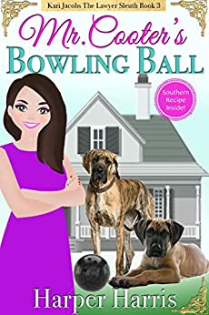 Mr. Cooter's Bowling Ball: Kari Jacobs Lawyer Sleuth Cozy Mystery Series Book 3 by [Harper Harris]