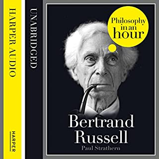Bertrand Russell: Philosophy in an Hour                   By:                                                                                                                                 Paul Strathern                               Narrated by:                                                                                                                                 Jonathan Keeble                      Length: 1 hr and 25 mins     51 ratings     Overall 4.3