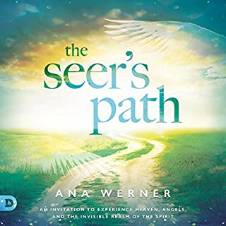 The Seer's Path: An Invitation to Experience Heaven, Angels, and the Invisible Realm of the Spirit                   By:                                                                                                                                 Ana Werner                               Narrated by:                                                                                                                                 Samantha McManus                      Length: 3 hrs and 34 mins     9 ratings     Overall 4.8