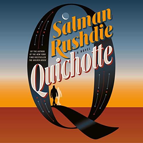 Quichotte     A Novel              De :                                                                                                                                 Salman Rushdie                           Durée : 15 h     Pas de notations     Global 0,0
