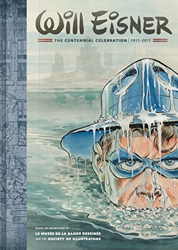 Will Eisner: The Centennial Celebration: 1917-2017