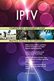 IPTV All-Inclusive Self-Assessment - More than 700 Success Criteria, Instant Visual Insights, Comprehensive Spreadsheet Dashboard, Auto-Prioritized for Quick Results