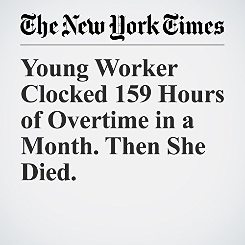 Young Worker Clocked 159 Hours of Overtime in a Month. Then She Died. copertina