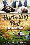Marketing Beef: A Gay Romantic Comedy (Marketing Beef Gay Romance, Band 1) - Rick Bettencourt