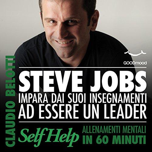 Steve Jobs. Impara dai suoi insegnamenti ad essere un leader copertina