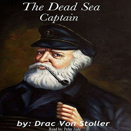 The Dead Sea Captain                   By:                                                                                                                                 Drac Von Stoller                               Narrated by:                                                                                                                                 Peter Jude Ricciardi                      Length: 9 mins     Not rated yet     Overall 0.0