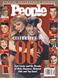 People Weekly Celebrates the 80s (Special Collectors s Edition - Cover: Tom Cruise)