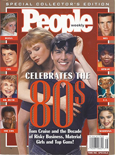 People Weekly Celebrates the 80s (Special Collectors's Edition - Cover: Tom Cruise)